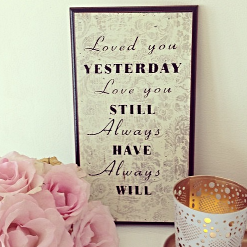 40% OFF Vintage style Sign- Loved You Yesterday