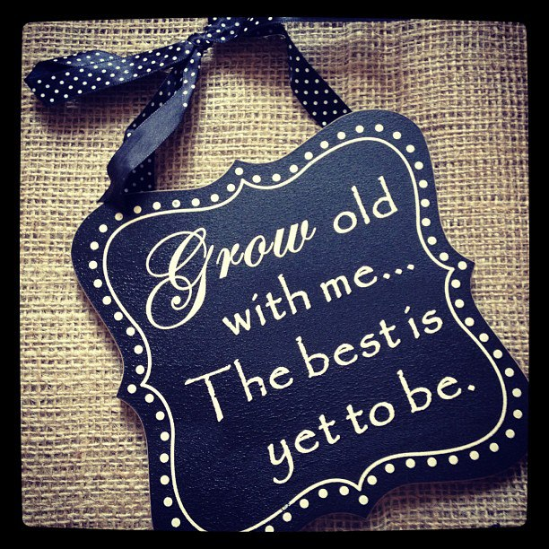 Gorgeous Hanging Sign Grow Old With Me The Best Is Yet To Be