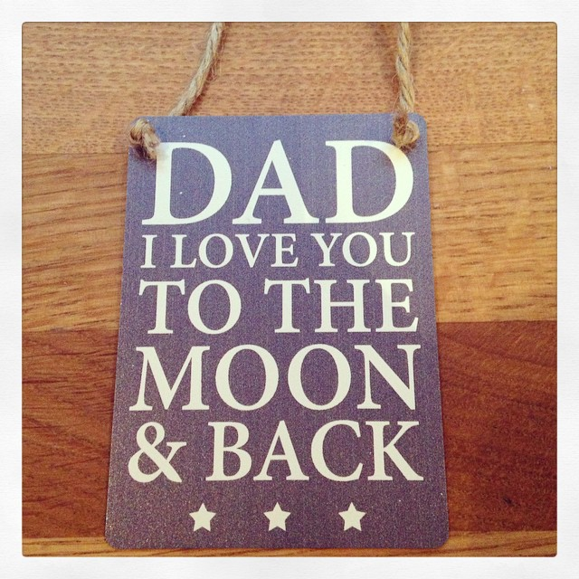 Mini Metal Sign- Dad I Love You To The Moon & Back